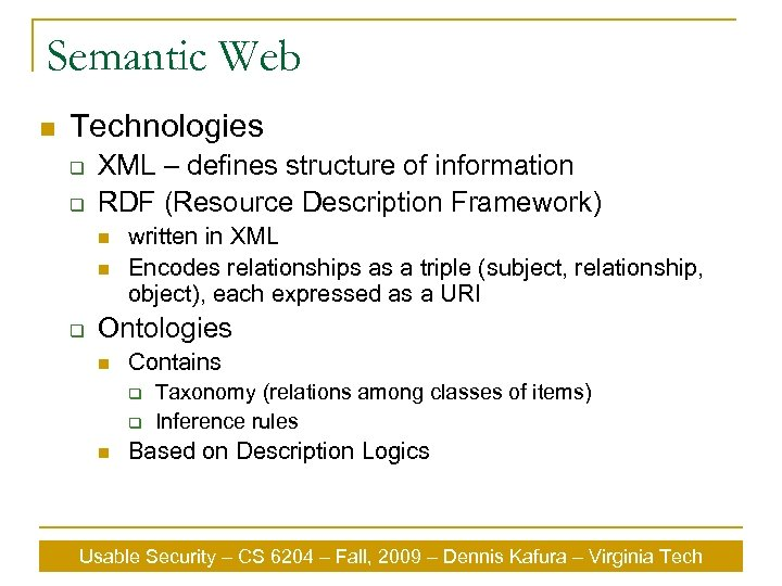 Semantic Web n Technologies q q XML – defines structure of information RDF (Resource