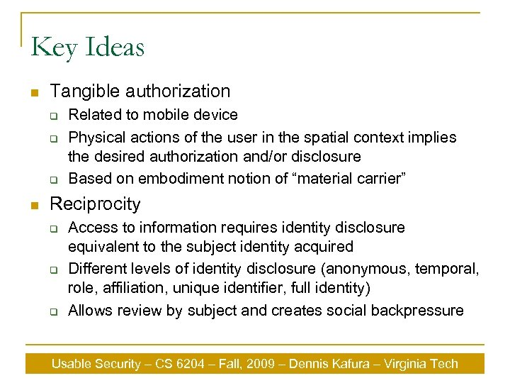 Key Ideas n Tangible authorization q q q n Related to mobile device Physical
