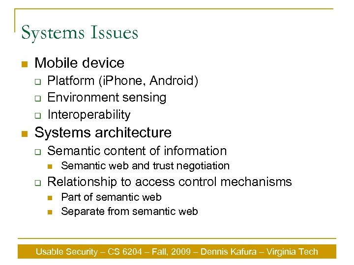 Systems Issues n Mobile device q q q n Platform (i. Phone, Android) Environment
