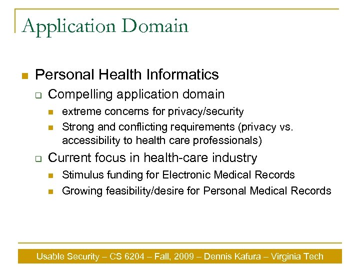 Application Domain n Personal Health Informatics q Compelling application domain n n q extreme