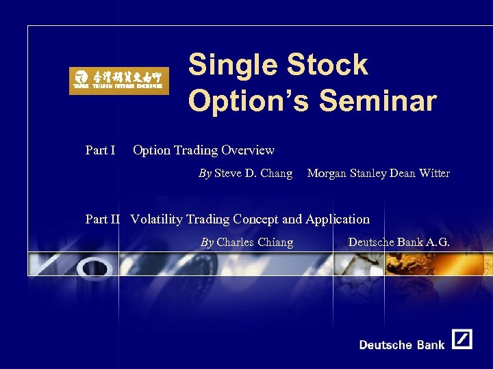 Single Stock Option's Seminar Part I Option Trading Overview By Steve D. Chang Morgan