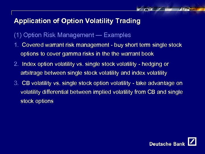 17 Application of Option Volatility Trading (1) Option Risk Management — Examples 1. Covered