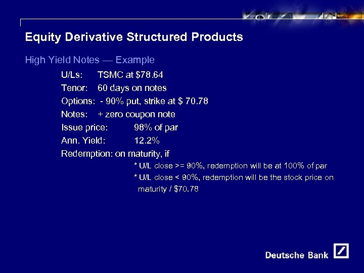 23 Equity Derivative Structured Products High Yield Notes — Example U/Ls: TSMC at $78.