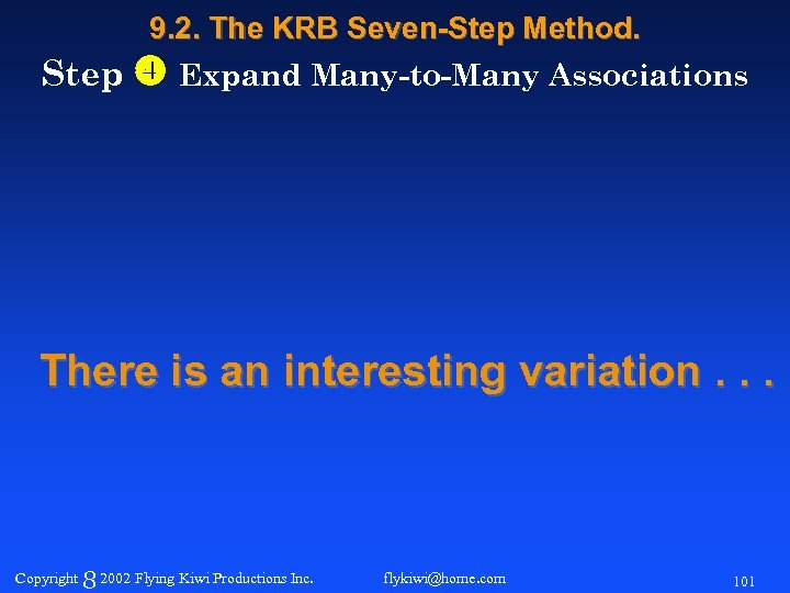 9. 2. The KRB Seven-Step Method. Step Expand Many-to-Many Associations There is an interesting