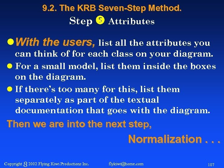 9. 2. The KRB Seven-Step Method. Step Attributes l With the users, list all
