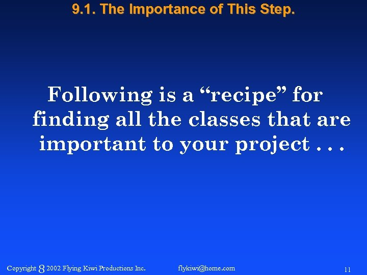 "9. 1. The Importance of This Step. Following is a ""recipe"" for finding all"