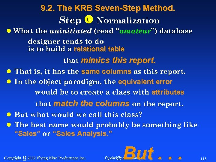 "9. 2. The KRB Seven-Step Method. Step Normalization l What the uninitiated (read ""amateur"")"
