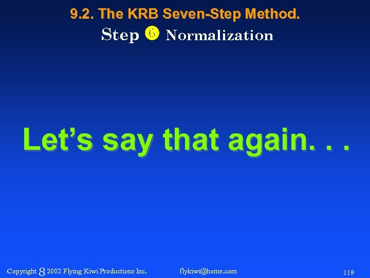 9. 2. The KRB Seven-Step Method. Step Normalization Let's say that again. . .