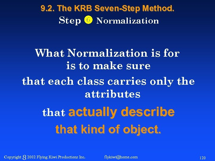9. 2. The KRB Seven-Step Method. Step Normalization What Normalization is for is to