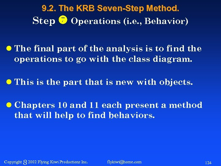 9. 2. The KRB Seven-Step Method. Step Operations (i. e. , Behavior) l The