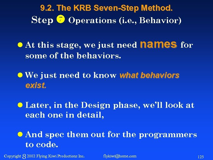 9. 2. The KRB Seven-Step Method. Step Operations (i. e. , Behavior) l At