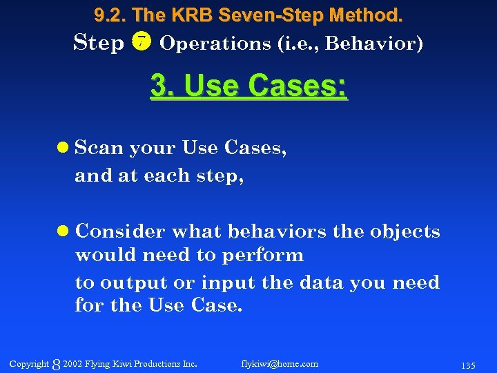 9. 2. The KRB Seven-Step Method. Step Operations (i. e. , Behavior) 3. Use
