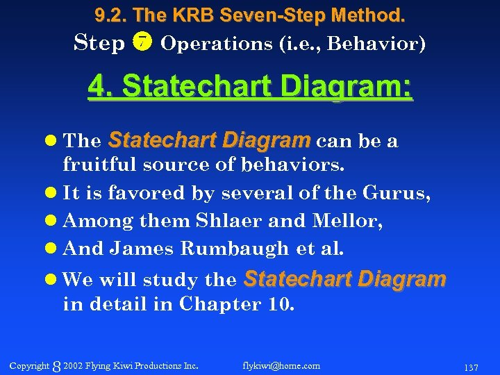 9. 2. The KRB Seven-Step Method. Step Operations (i. e. , Behavior) 4. Statechart