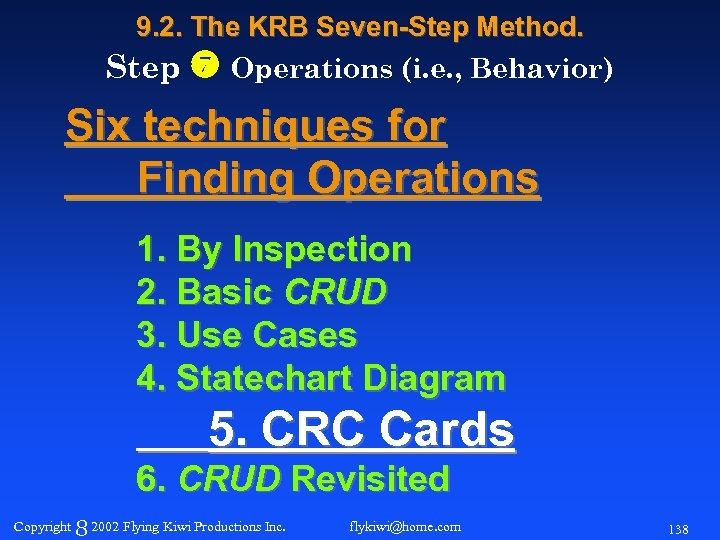 9. 2. The KRB Seven-Step Method. Step Operations (i. e. , Behavior) Six techniques