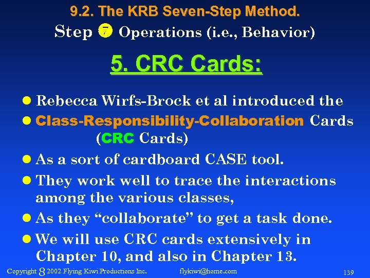 9. 2. The KRB Seven-Step Method. Step Operations (i. e. , Behavior) 5. CRC
