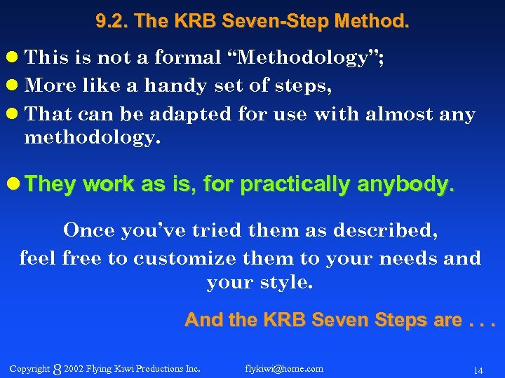 "9. 2. The KRB Seven-Step Method. l This is not a formal ""Methodology""; l"