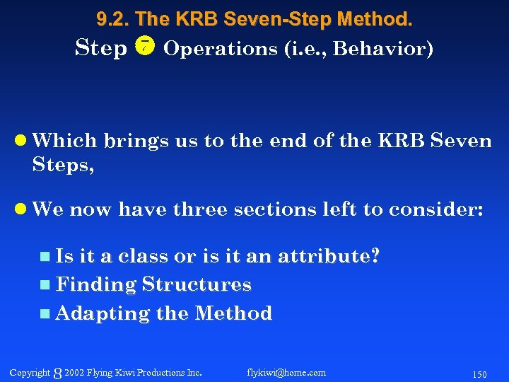 9. 2. The KRB Seven-Step Method. Step Operations (i. e. , Behavior) l Which