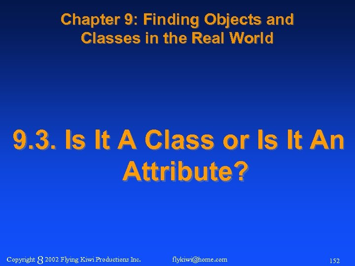 Chapter 9: Finding Objects and Classes in the Real World 9. 3. Is It
