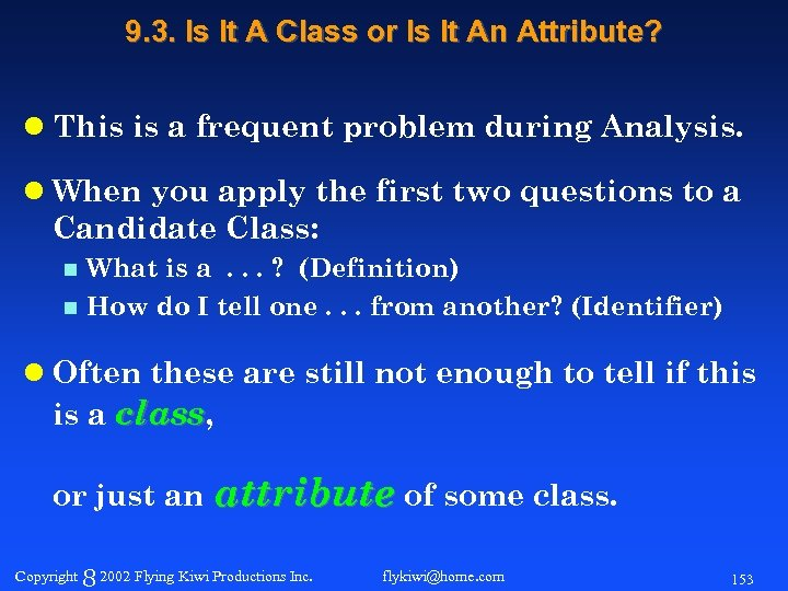 9. 3. Is It A Class or Is It An Attribute? l This is