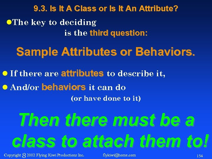 9. 3. Is It A Class or Is It An Attribute? l. The key