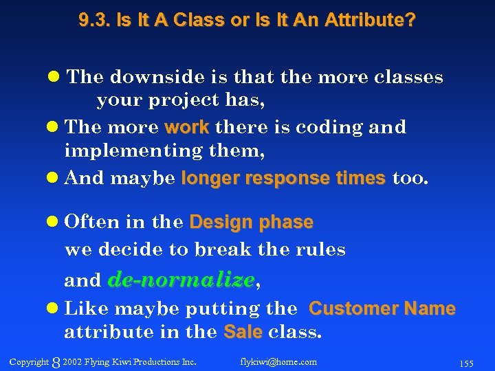 9. 3. Is It A Class or Is It An Attribute? l The downside