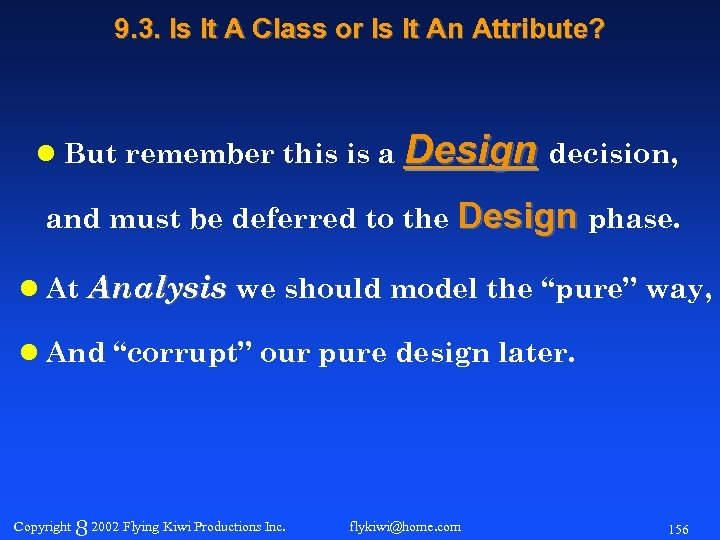 9. 3. Is It A Class or Is It An Attribute? l But remember