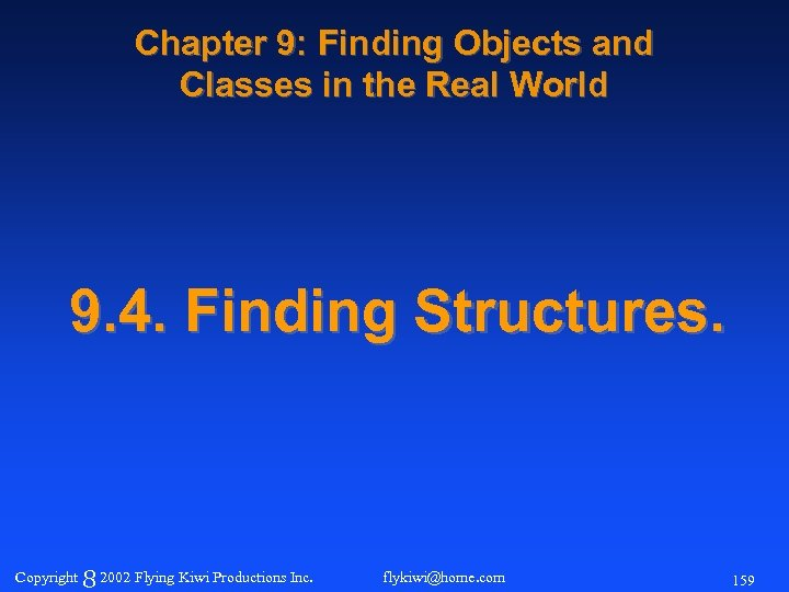 Chapter 9: Finding Objects and Classes in the Real World 9. 4. Finding Structures.