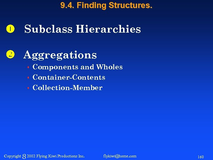 9. 4. Finding Structures. Subclass Hierarchies Aggregations Components and Wholes s Container-Contents s Collection-Member