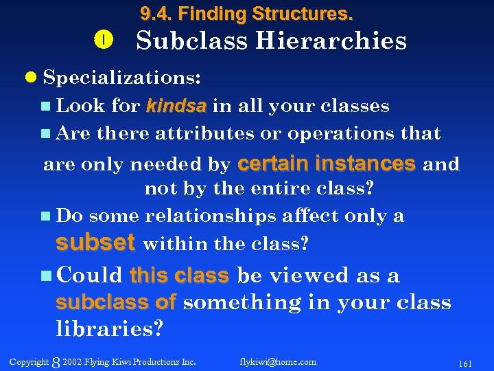 9. 4. Finding Structures. Subclass Hierarchies l Specializations: n Look for kindsa in all