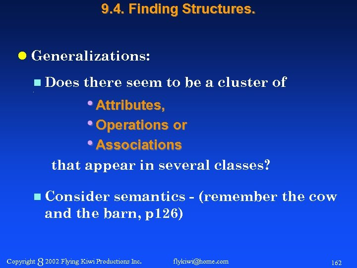 9. 4. Finding Structures. l Generalizations: n Does. there seem to be a cluster