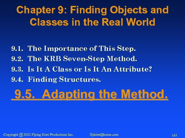 Chapter 9: Finding Objects and Classes in the Real World 9. 1. 9. 2.