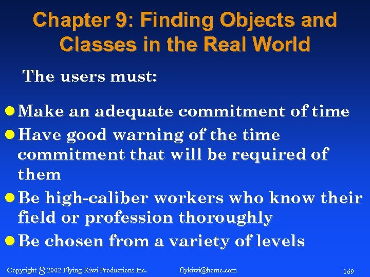 Chapter 9: Finding Objects and Classes in the Real World The users must: l