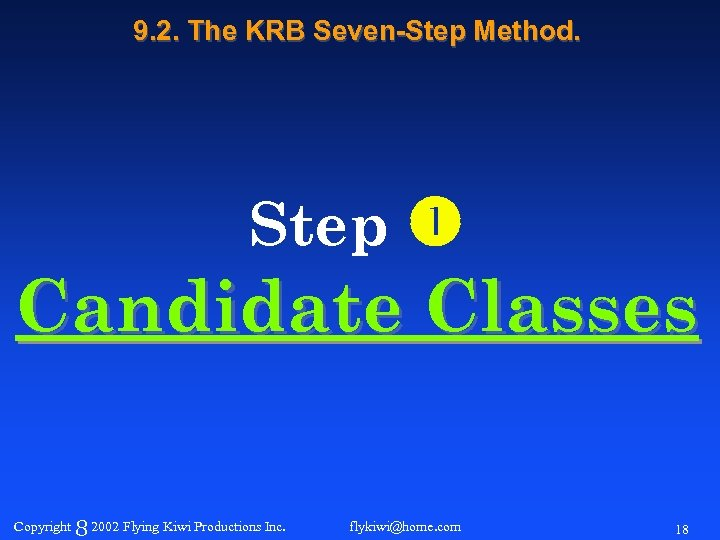 9. 2. The KRB Seven-Step Method. Step Candidate Classes Copyright 8 2002 Flying Kiwi