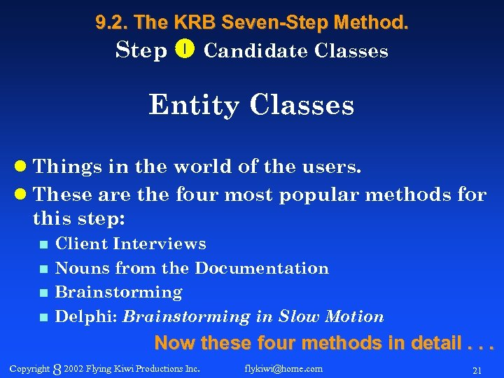 9. 2. The KRB Seven-Step Method. Step Candidate Classes Entity Classes l Things in