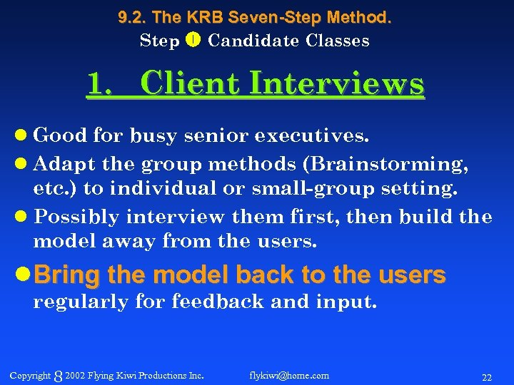 9. 2. The KRB Seven-Step Method. Step Candidate Classes 1. Client Interviews l Good