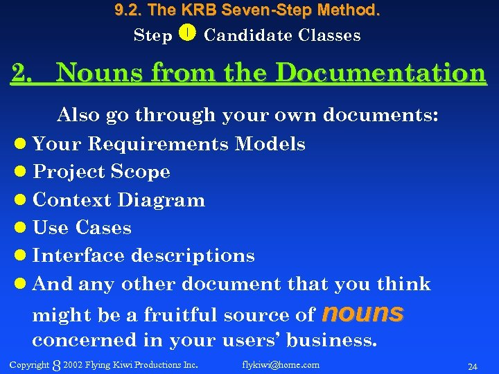 9. 2. The KRB Seven-Step Method. Step Candidate Classes 2. Nouns from the Documentation