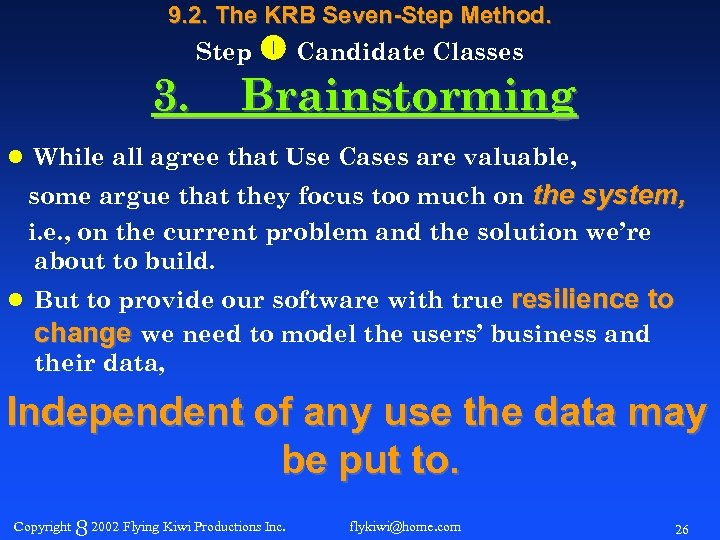 9. 2. The KRB Seven-Step Method. Step Candidate Classes 3. Brainstorming l While all