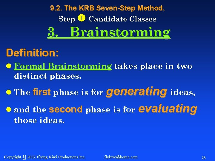 9. 2. The KRB Seven-Step Method. Step Candidate Classes 3. Brainstorming Definition: l Formal