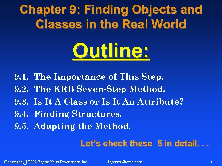 Chapter 9: Finding Objects and Classes in the Real World Outline: 9. 1. 9.