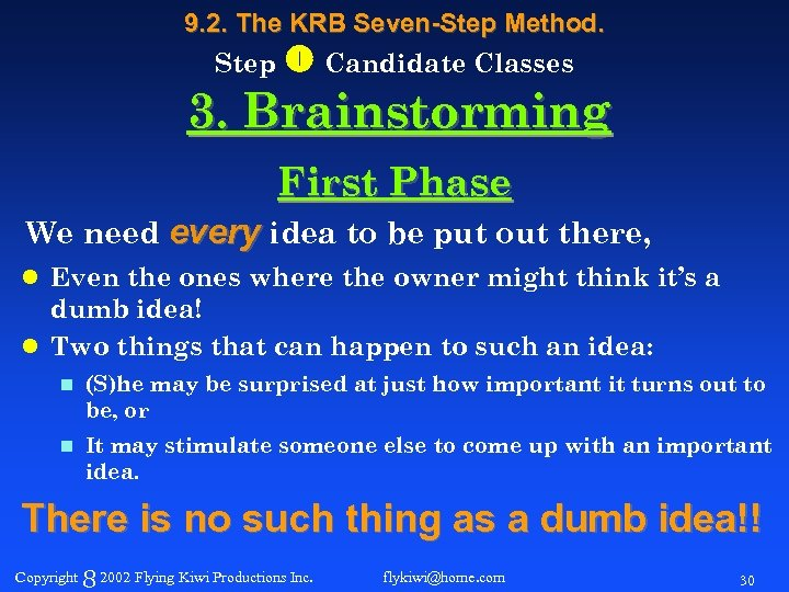 9. 2. The KRB Seven-Step Method. Step Candidate Classes 3. Brainstorming First Phase We