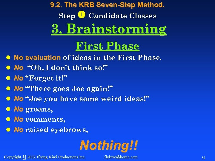 9. 2. The KRB Seven-Step Method. Step Candidate Classes 3. Brainstorming First Phase l
