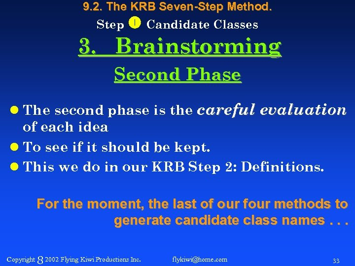 9. 2. The KRB Seven-Step Method. Step Candidate Classes 3. Brainstorming Second Phase l