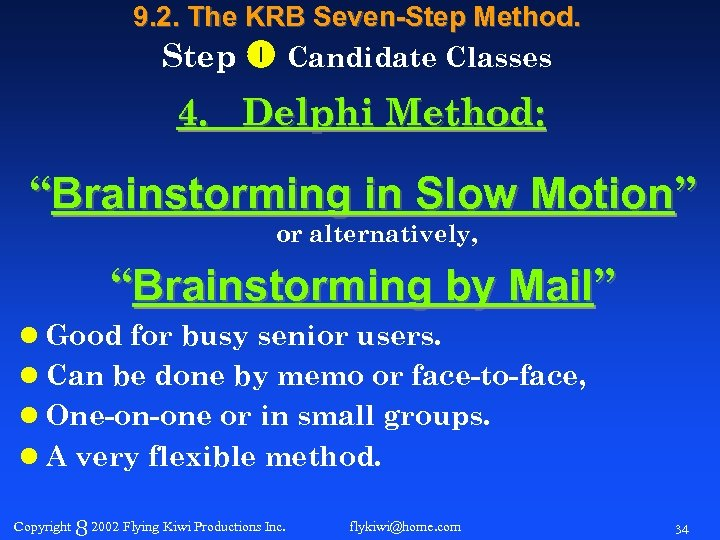 "9. 2. The KRB Seven-Step Method. Step Candidate Classes 4. Delphi Method: ""Brainstorming in"