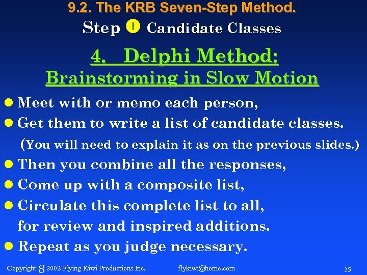 9. 2. The KRB Seven-Step Method. Step Candidate Classes 4. Delphi Method: Brainstorming in