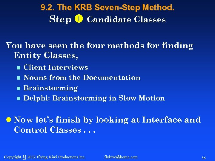 9. 2. The KRB Seven-Step Method. Step Candidate Classes You have seen the four