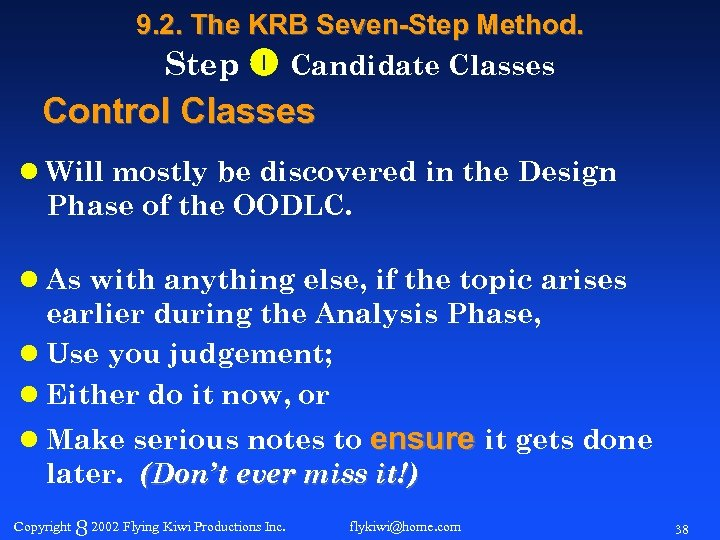 9. 2. The KRB Seven-Step Method. Step Candidate Classes Control Classes l Will mostly