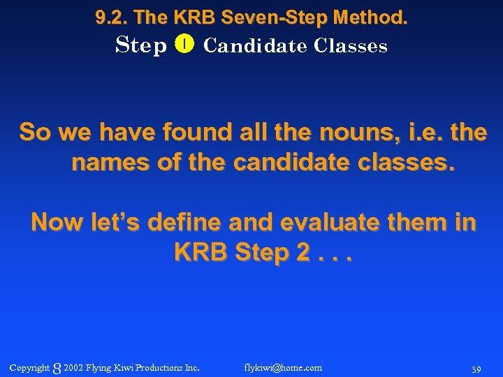 9. 2. The KRB Seven-Step Method. Step Candidate Classes So we have found all