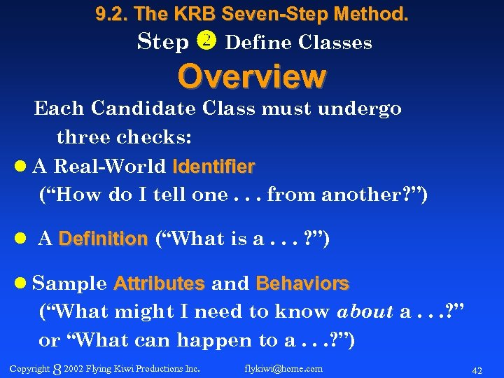 9. 2. The KRB Seven-Step Method. Step Define Classes Overview Each Candidate Class must