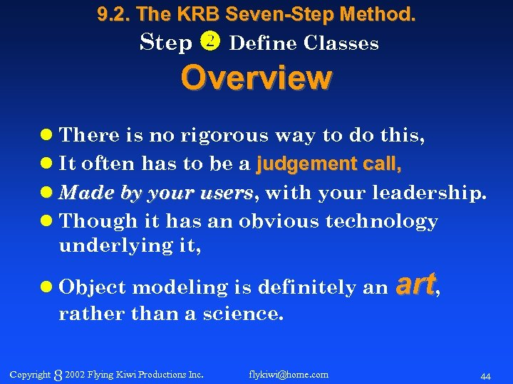 9. 2. The KRB Seven-Step Method. Step Define Classes Overview l There is no