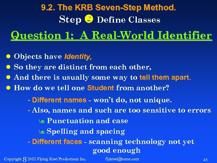 9. 2. The KRB Seven-Step Method. Step Define Classes Question 1: A Real-World Identifier